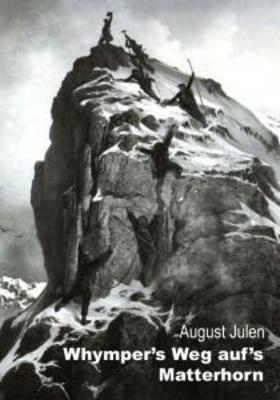 Whympers Weg aufs Matterhorn