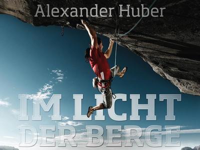 Alexander Huber – Im Licht der Berge