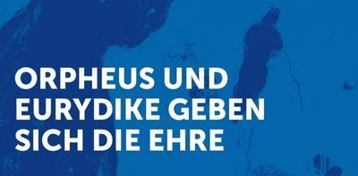Liederabend - Orpheus und Erydike geben sich die Ehre - Immling Festival