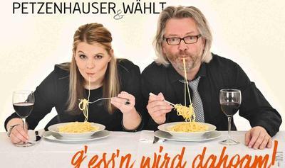 Petzenhauser&Wählt - gessn wird dahoam! - Kulturfrühling Thurmansbang