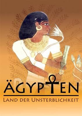 Ägypten  Land der Unsterblichkeit