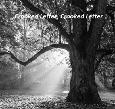 CROOKED LETTER, CROOKED LETTER  -- in Englisch --. (© ArtPromotion)