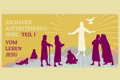400 Jahre Aschauer Heiliges Grab - Aschauer Auferstehungsspiel Teil 1 Vom Leben Jesu