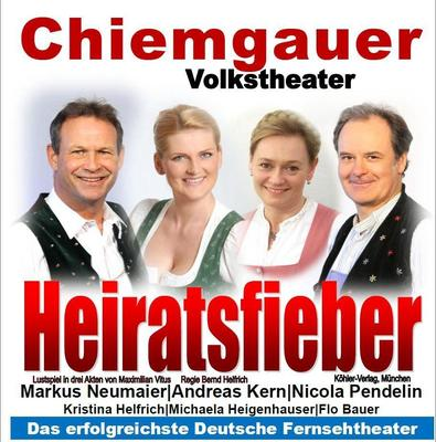 Heiratsfieber, Lustspiel des Chiemgauer Volkstheater
