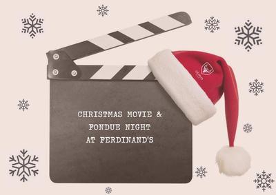 Christmas Movie & Fondue Night  Ferdinands