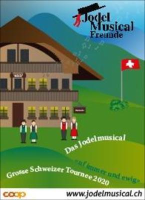 Jodelmusical uf immer und ewig - Schwanden