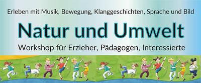 Interner Link zur Veranstaltung: Natur und Umwelt erleben mit Musik, Bewegung, Klanggeschichten, Sprache und Bild mit Renate Fischer