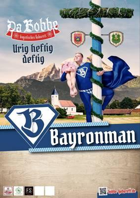 Kabarett - Da Bobbe mit Bayronman
