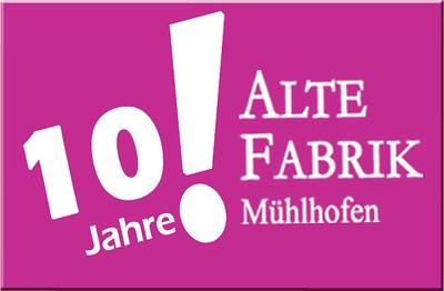 10 Jahre Alte Fabrik Mühlhofen . (© Alte Fabrik Mühlhofen )