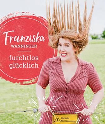 Franziska Wanninger - furchtlos glücklich. (© Alte Fabik Mühlhofen)