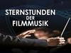 Sternstunden der Filmmusik -verlegt-